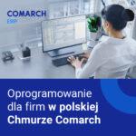 Oprogramowanie dla firm w polskiej Chmurze Comarch
